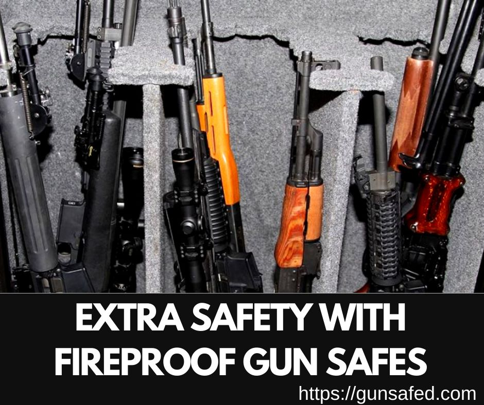 Extra Safety with Fireproof Gun Safes