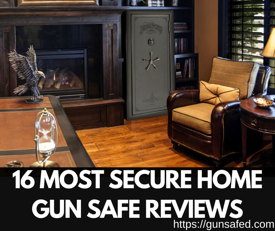 Most Secure Home Gun Safe
