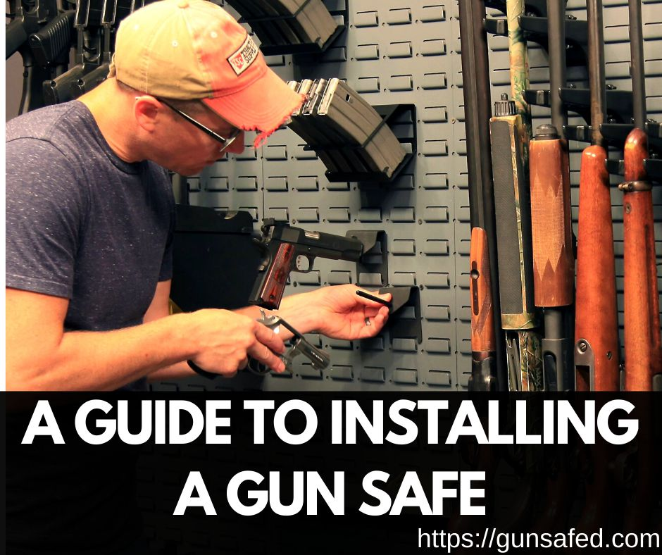 A Guide To Installing A Gun Safe