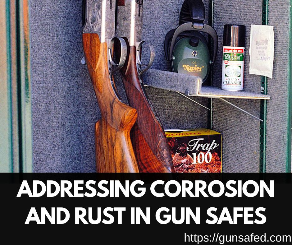 Addressing Corrosion and Rust in Gun Safes