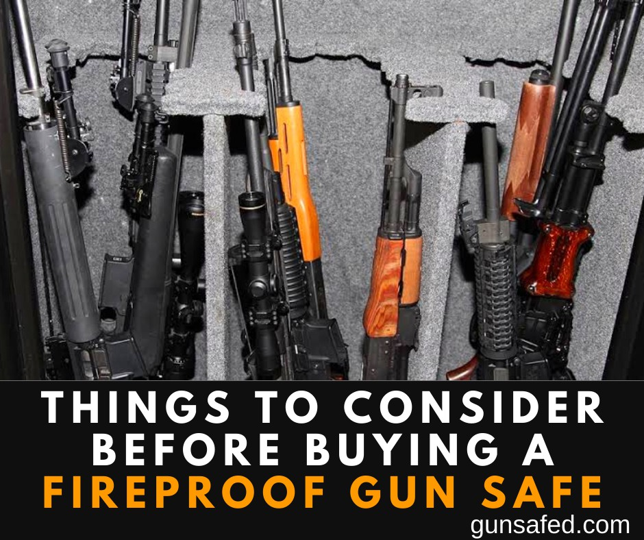 Consider Before Buying a Fireproof Gun Safe
