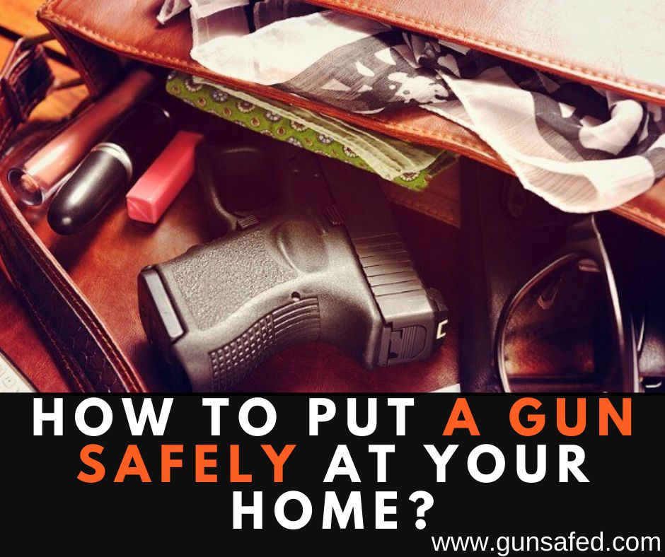 Put a Gun Safely at Your Home